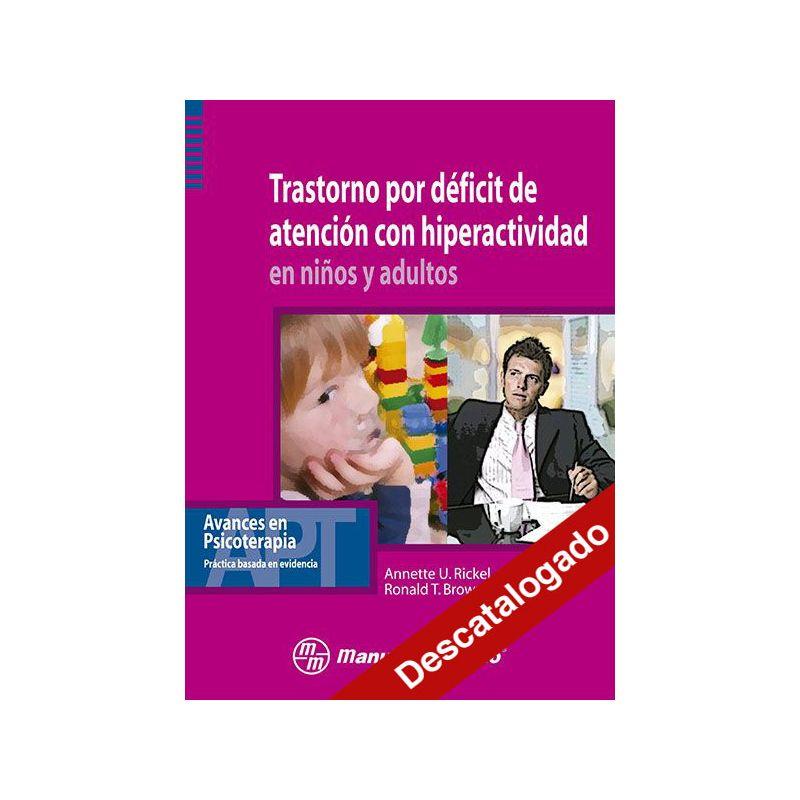 - Trastorno por déficit de atención con hiperactividad en niños y adultos