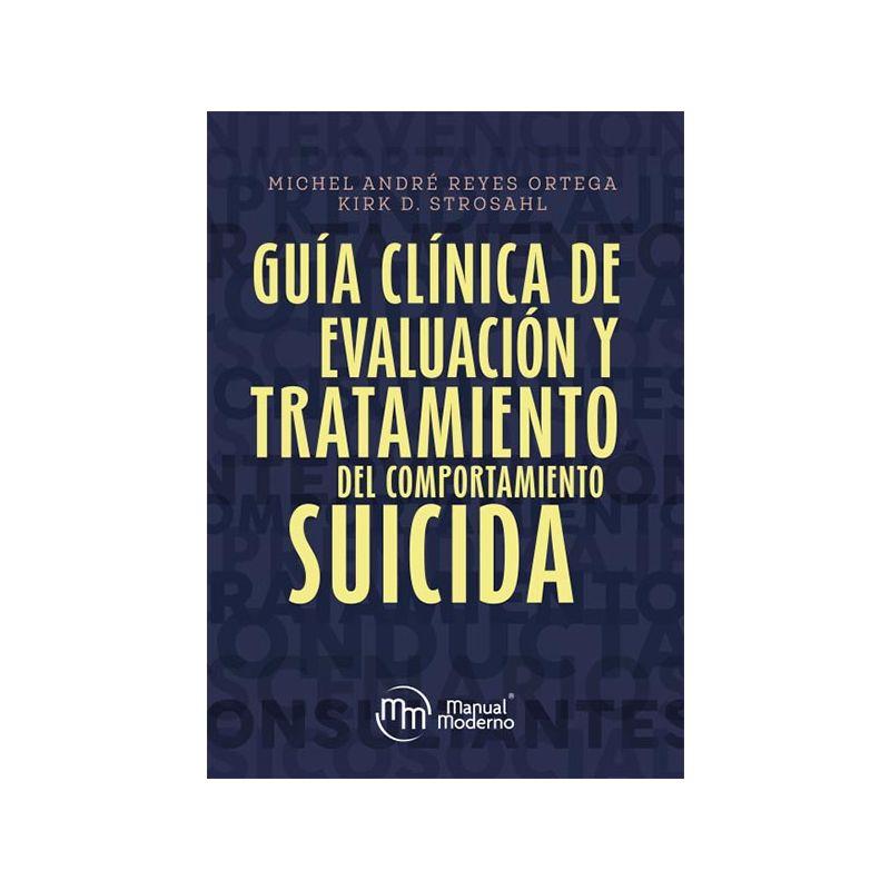 Guía clínica de evaluación y tratamiento del comportamiento suicida
