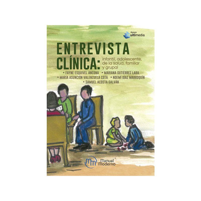 Entrevista clínica: infantil, adolescente, de la salud, familiar y grupal
