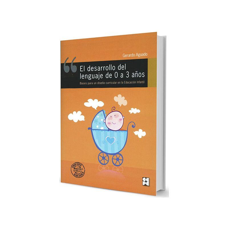 El Desarrollo del Lenguaje de 0 a 3 Años