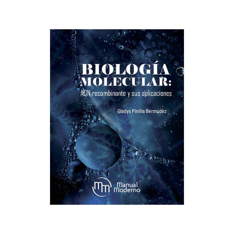 Biología molecular, ADN recombinante y sus aplicaciones