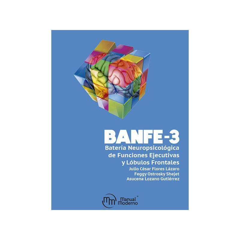 BANFE-3:  Batería Neuropsicológica de Funciones Ejecutivas y Lóbulos Frontales